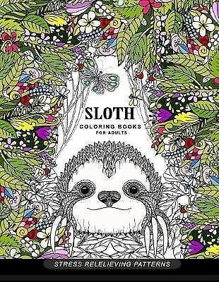Sloth Coloring Book for Adults (Animal Coloring Books for Adults by Adult) CUTE!