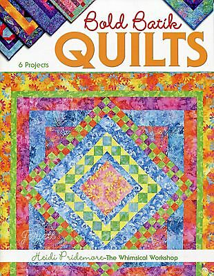 Bold Batik Quilts ~ 6 Quilt Projects sewing patterns
