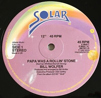 "Bill Wolfer - Papa Was A Rollin' Stone 12"" - 1982 Uk Solar  E 9849 T"