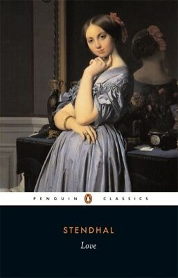 Love (Classics) (Paperback), Stendhal, 9780140443073