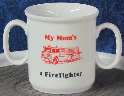 Firefighter - - My Mom's a Firefighter with Red Fire Engine on a Child's Cup **