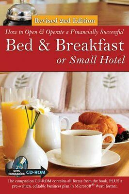 How to Open a Financially Successful Bed & Breakfast or Small Hotel (How to Ope