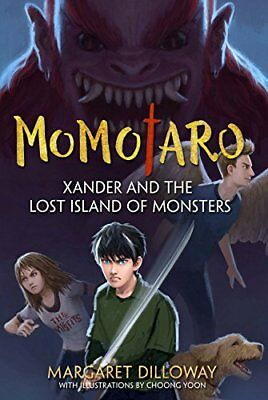 Momotaro Xander and the Lost Island of Monsters,HC,Margaret Dilloway - NEW