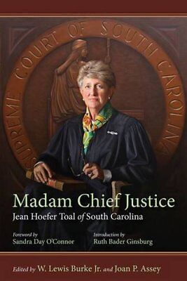 Madam Chief Justice: Jean Hoefer Toal of South Carolina,HC- NEW