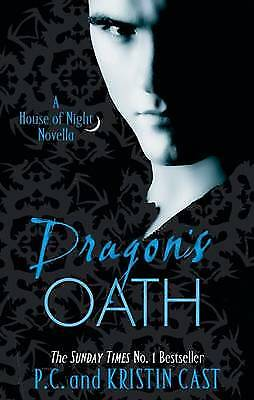 Dragons Oath: Number 1 in series (House of Night Novellas),PB,P. C. Cast - NEW