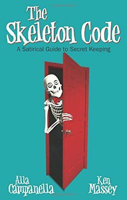 The Skeleton Code: A Satirical Guide to Secret Keeping,HC,Alla Campanella - NEW