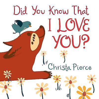 Did You Know That I Love You?,HC,Christa Pierce - NEW