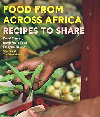 Food from Across Africa: Recipes to Share,HC,Duval Timothy - NEW