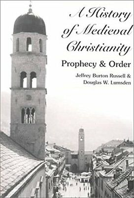 A History of Medieval Christianity: Prophecy and Order,PB,Jeffrey Burton Russel