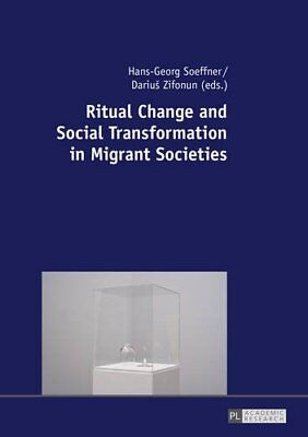 Ritual Change and Social Transformation in Migrant Societies,HB,Ritual Change a