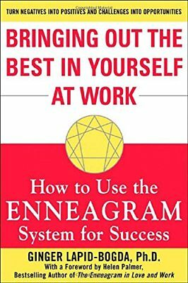Bringing Out the Best in Yourself at Work: How to Use the Enneagram System for