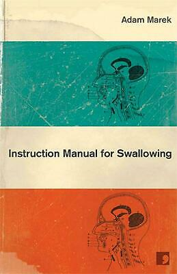Instruction Manual for Swallowing by Adam Marek (English) Mass Market Paperback
