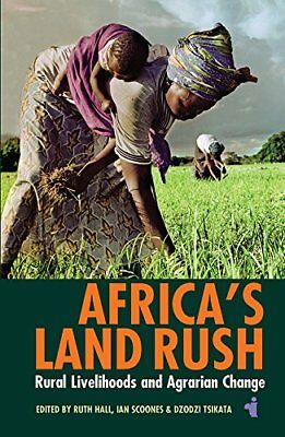 Africas Land Rush: Rural Livelihoods and Agrarian Change (African Issues),PB, -