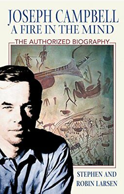 Joseph Campbell: A Fire in the Mind: The Authorized Biography,PB,Stephen Larsen