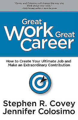 Great Work Great Career,HC,Stephen R Covey, Jennifer Colosimo - NEW