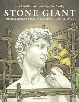Stone Giant: Michelangelo's David and How He Came to Be,HC,Jane Sutcliffe - NEW