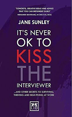 It's Never Ok To Kiss The Interviewer,PB,Jane Sunley - NEW