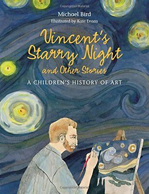 Vincents Starry Night and Other Stories: A Childrens History of Art,PB,Michael