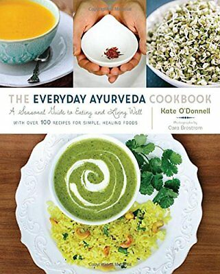 The Everyday Ayurveda Cookbook: A Seasonal Guide to Eating and Living Well,PB-