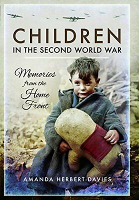 Children in the Second World War: Memories from the Home Front,PB,Amanda Herber
