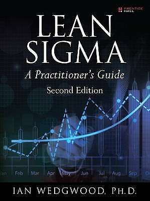 Lean Sigma--A Practitioner's Guide, Second Edition, Wedgwood, Ian D.