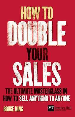 How to Double Your Sales, King, Bruce