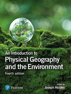 An Introduction to Physical Geography and the Environment, Holden, Joseph A.
