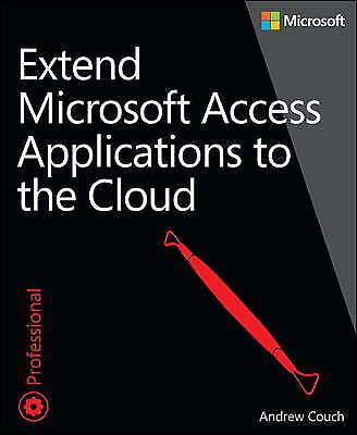 Extend Microsoft Access Applications to the Cloud, Couch, Andrew