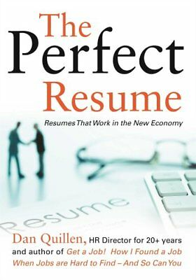 The Perfect Resume: Resumes That Work in the New Economy,PB,Dan Quillen - NEW