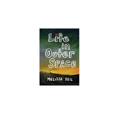 Life in Outer Space,HC,Melissa Keil - NEW