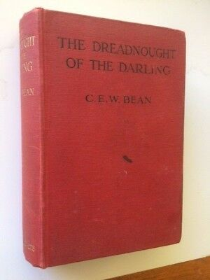 The Dreadnought of the Darling - C. E. W.  BEAN