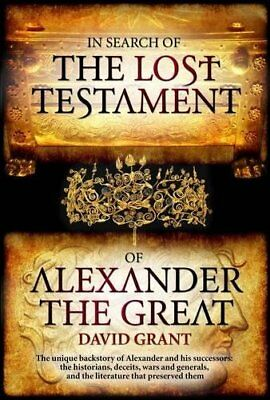 In Search of the Lost Testament of Alexander the Great,PB,David Grant - NEW