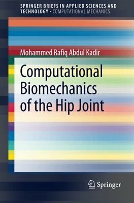 Computational Biomechanics of the Hip Joint (SpringerBriefs in Applied Sciences