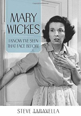 Mary Wickes: I Know I've Seen That Face Before,HB,Steve Taravella - NEW
