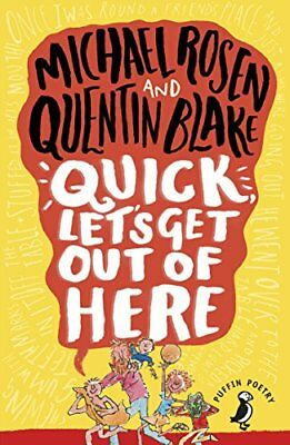 Quick Lets Get Out of Here (Puffin Poetry),PB,Michael Rosen - NEW