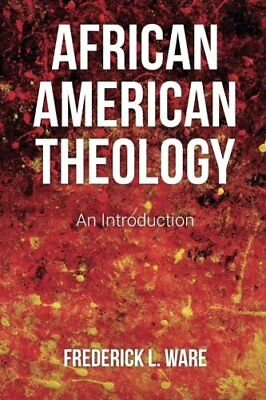 African American Theology,PB,Frederick L. Ware - NEW