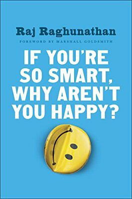 If Youre So Smart, Why Arent You Happy?,HC,Raj Raghunathan - NEW