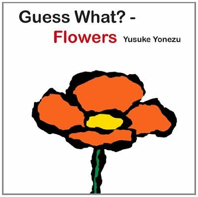Guess What?—Flowers (Yonezu, Guess What?, board books),BB,Yusuke Yonezu - NEW