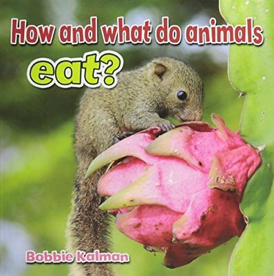 How and What Do Animals Eat? (All About Animals Close-Up),PB,Bobbie Kalman - NE