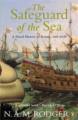 The Safeguard of the Sea: A Naval History of Britain, Vol 1: 660-1649,PB,N.A.M.