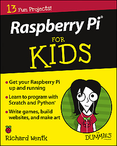 Raspberry Pi For Kids For Dummies,PB,Richard Wentk - NEW