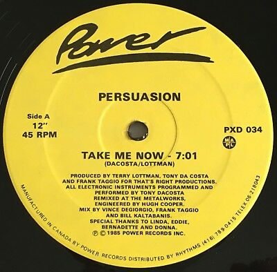 """PERSUASION - TAKE ME NOW 12"""" - 1985 CANADA POWER  PXD 034   Hi NRG"""