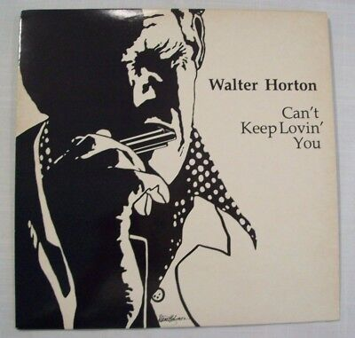 1 LP  WALTER HORTON   Can't Keep Lovin' You   1984