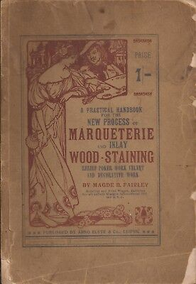 Rare 1906 Handbook Of Marqueterie & Inlay Wood - Staining Decorative Work.