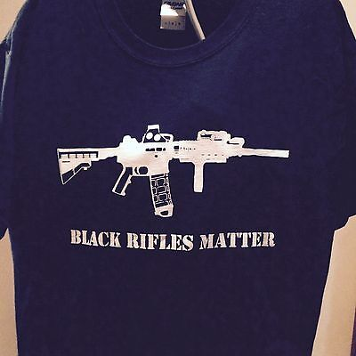 BLACK RIFLES MATTER , Show Your Support !