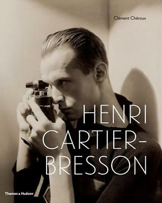 Clement Cheroux Henri Cartier Bresson Here and Now