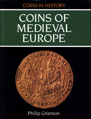 Grierson  - Coins of Medieval Europe