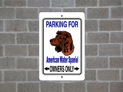 American Water Spaniel - dog parking owners guard yard fence metal aluminum sign