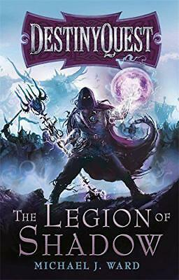 The Legion of Shadow: DestinyQuest Book 1 by Ward, Michael J. | Paperback Book |