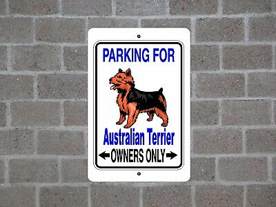 Australian Terrier dog - parking owners guard yard fence metal aluminum sign